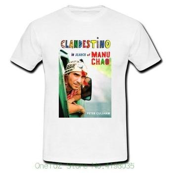 b70172fa6ab Manu Chao Clandestino Tee camiseta blanca de los nuevos hombres 100%  Camiseta de algodón de manga corta de hombre tlife Tops camisetas
