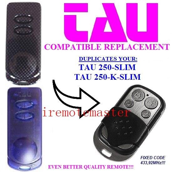 TAU 250-SLIM TAU 250-K-SLIM garage door replacement remote FIXED CODE 433,92MHZ free shipping