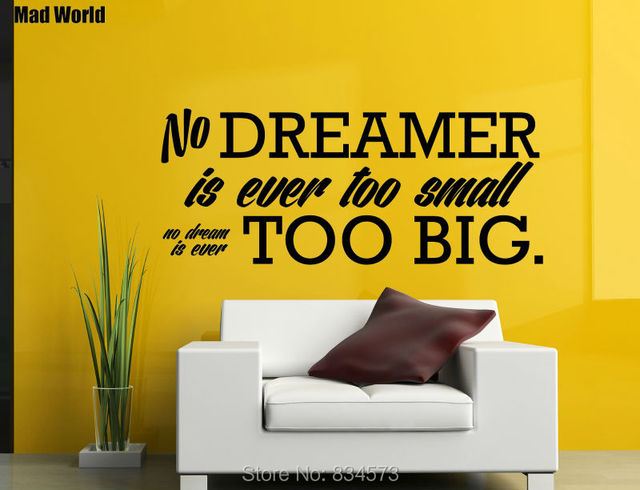 Mad World No Dreamer is ever too small Wall Art Stickers Wall Decal ...