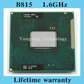 Lifetime warranty Celeron B815 1.6GHz Dual Core SR0HZ Notebook processors Laptop CPU PGA 988 pin Socket G2 Computer Original