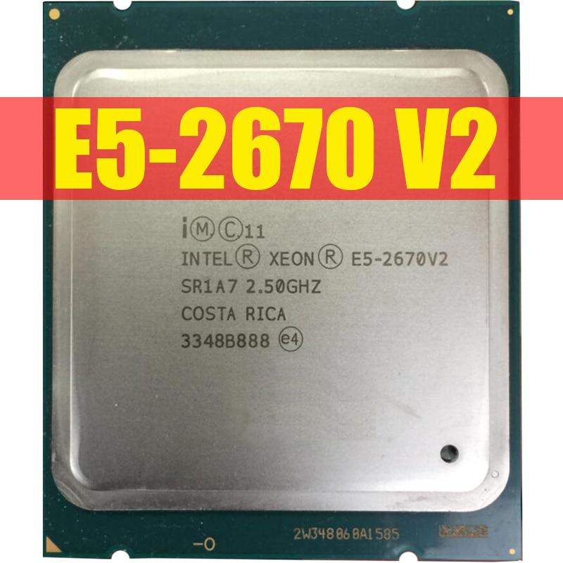 Intel Xeon Serv Processor E5 2670 V2 E5 2670 V2 CPU 2.5 LGA 2011 SR1A7 Ten Cores Desktop processor E5 2670V2 100% normal work|CPUs| - AliExpress