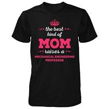 man t shirt Best Kind Of Mom Raises A Mechanical font b Engineering b font Professor