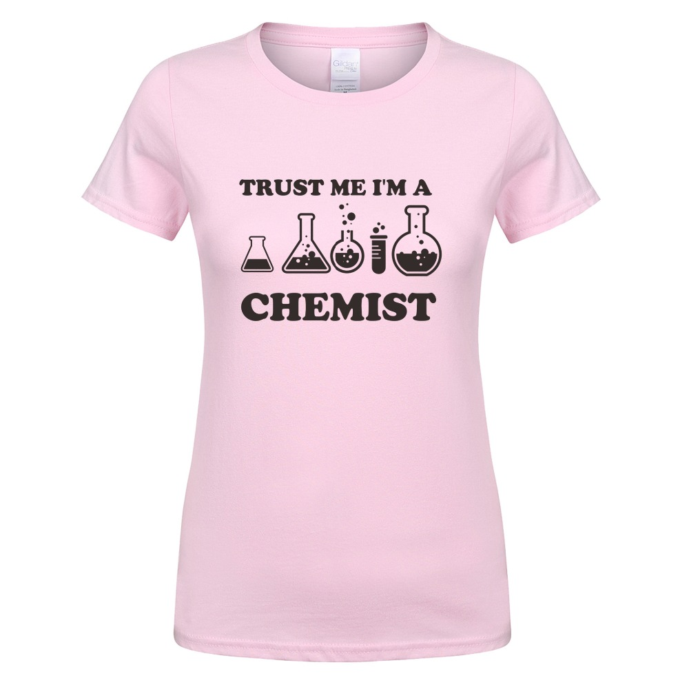 Summer Women Fashion Cotton T-shirt Funny Trust Me Im A Chemist T Shirt Woman Short Sleeve Cool Chemistry T-shirts Tees Tops