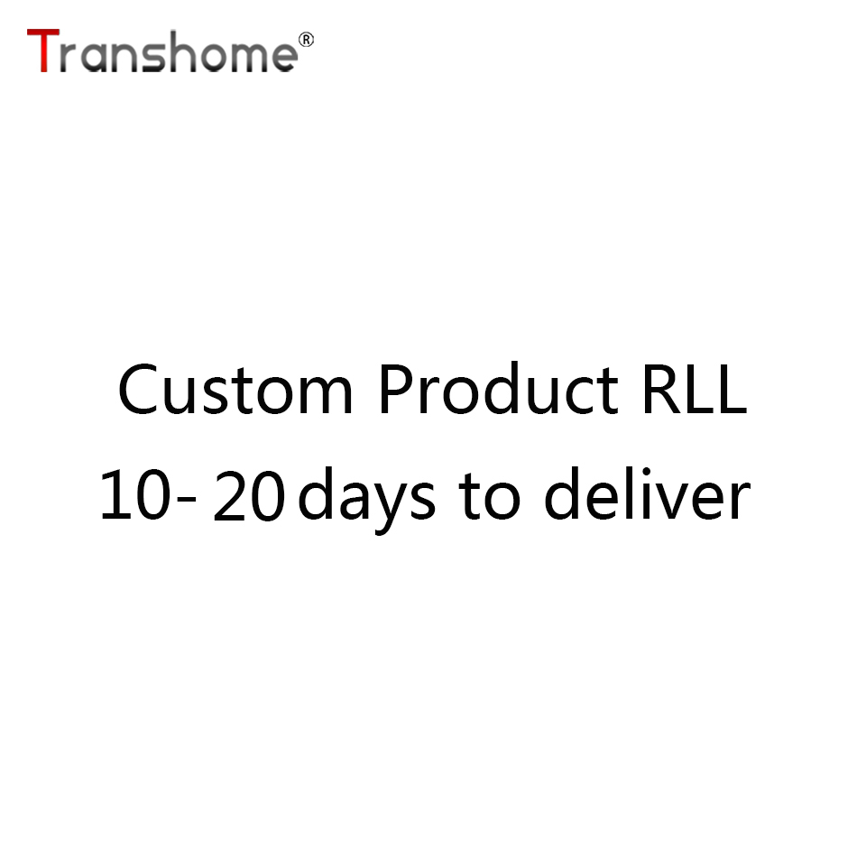 Transhome Custom Product RLL