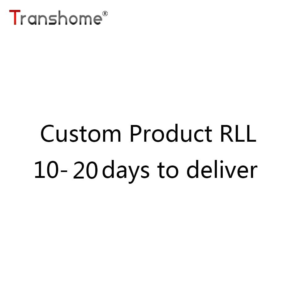 Transhome Custom Product RLL