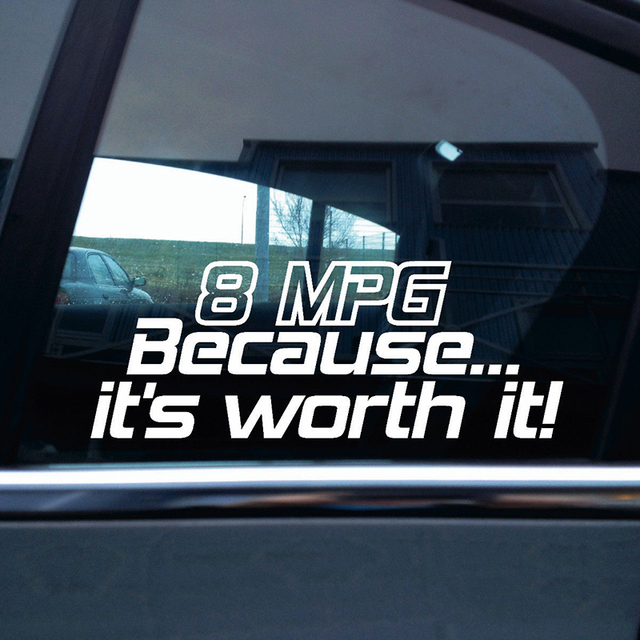 8 Mpg Becasue It S Worth It Funny Muscle Car Truck Stickers Decals