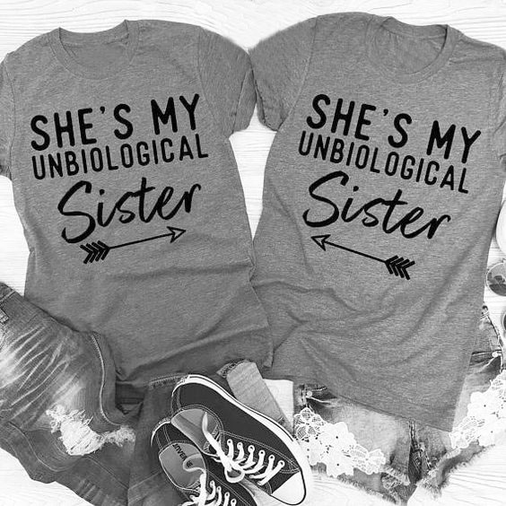 24f1e352 She's My unbiological Sister Tumblr T-Shirt Funny Graphic Sister Arrow Tee  best Friends Sister