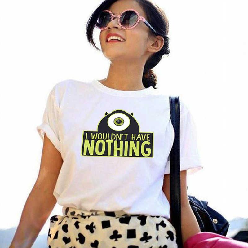 Showty vrouwen Brief t-shirt met IK WOULDN'T HEBBEN NIETS gedrukt Mode T-shirt vrouwen katoen koreaanse stijl vrouwelijke t shirt top