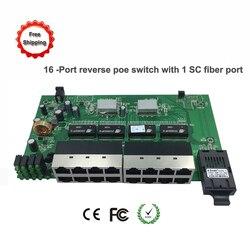 Darmowa wysyłka 16-Port odwrócić poe ethernet przełącznik z 1 port światłowodowy sc (1-15pd) płytka PCB rrepd przełącznik