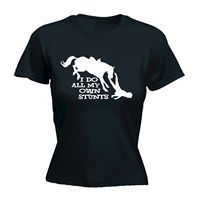 I Do All My Own Stunts Horse WOMENS T SHIRT Ride Funny Mothers Day Gift Printed