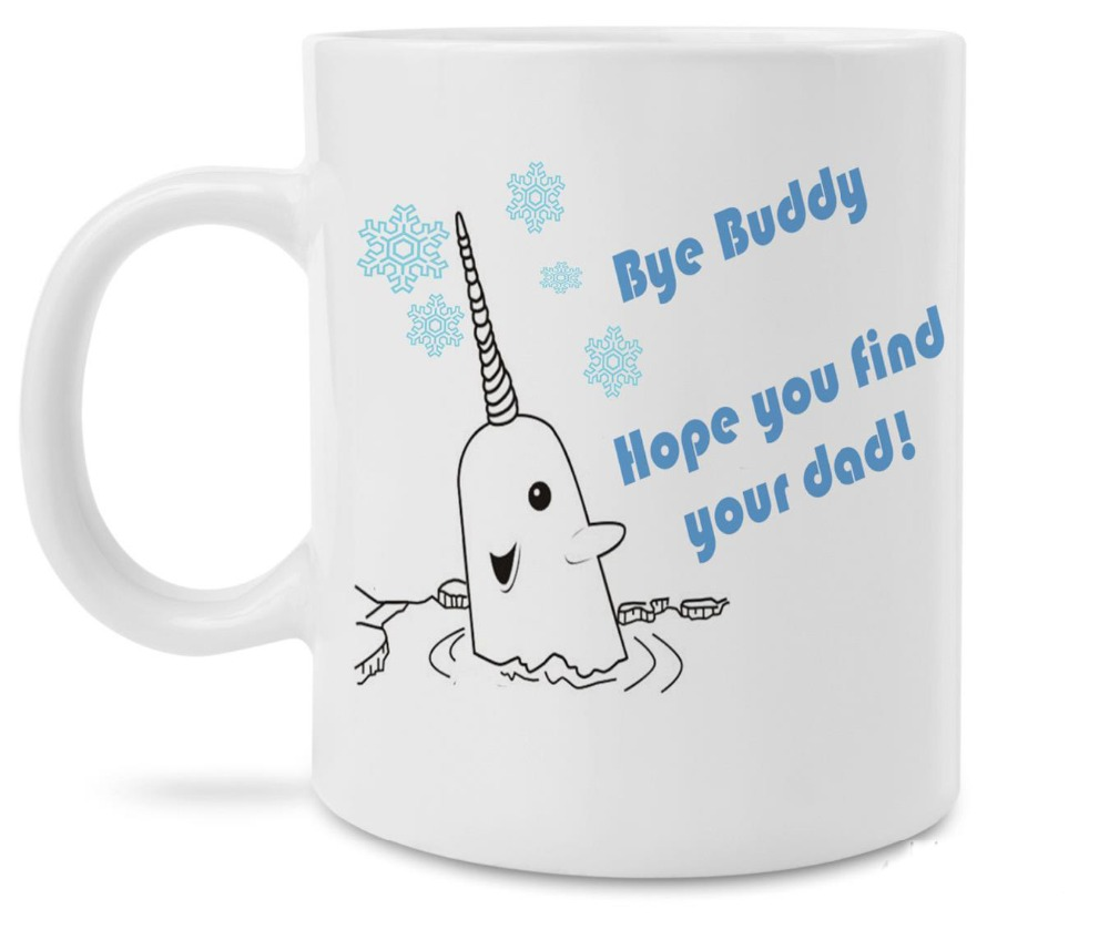 Elf Inspired Narwhal Bye Buddy Coffee mugs home decal wine mugen whiskey beer ceramic mug
