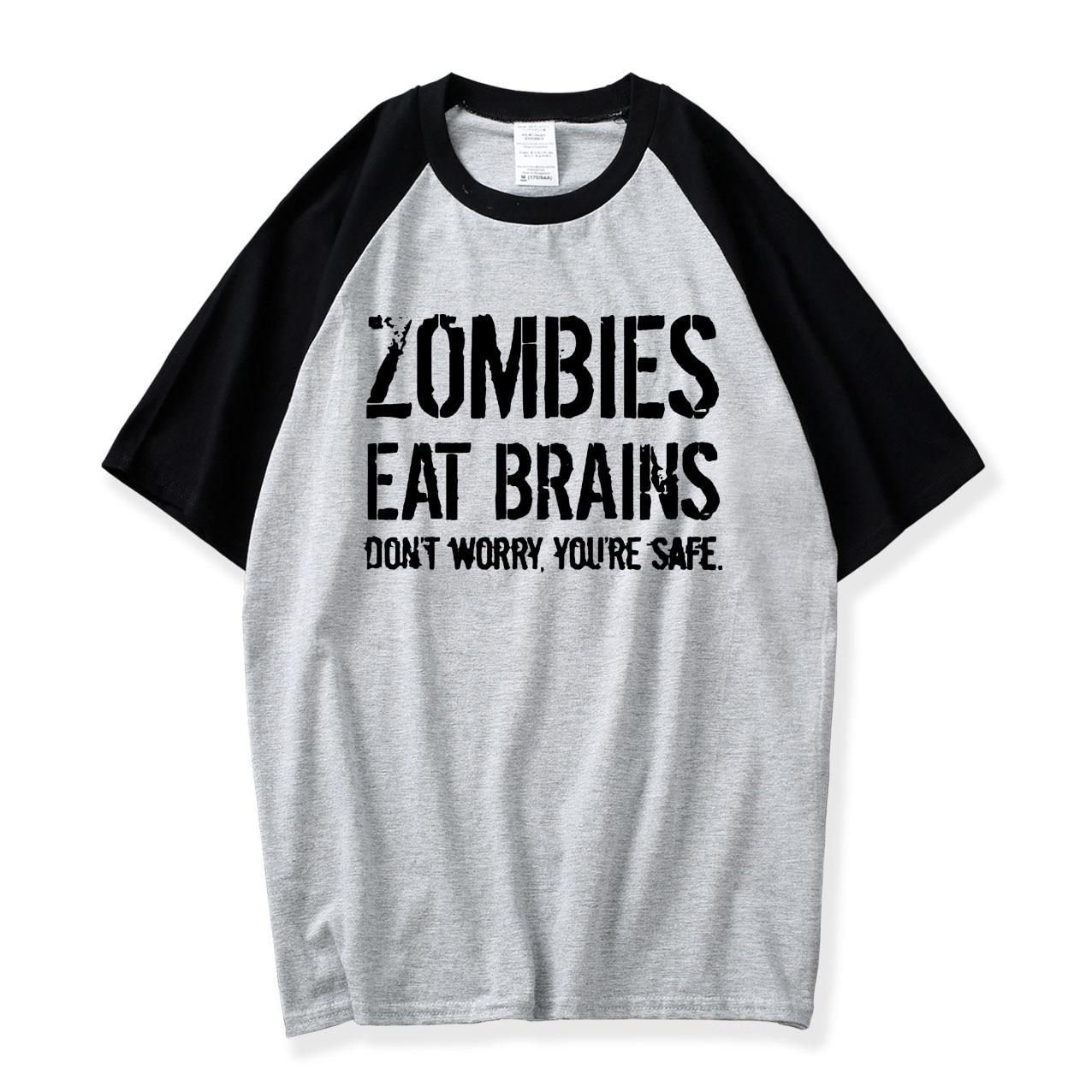 Crazy Dog Tshirts Mens Zombies Eat Brains So YouRe Safe T Shirt Men 2018 New Summer Raglan T-Shirts 100% Cotton O-neck Shirts