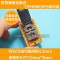 QFN8 a DIP8 Programador Del Adaptador WSON8 DFN8 MLF8 a DIP8 socket para 25xxx 2x3mm Pitch = 0.5mm 8-pad USÓN 2 * chapa de
