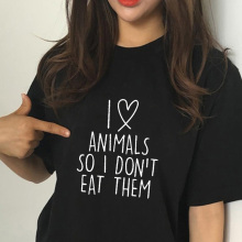I love animals so dont eat them vegetarian vegan FUNNY humour PRINTED Women T-shirt MENS T SHIRT gift Femme TShirt Tee Unisex