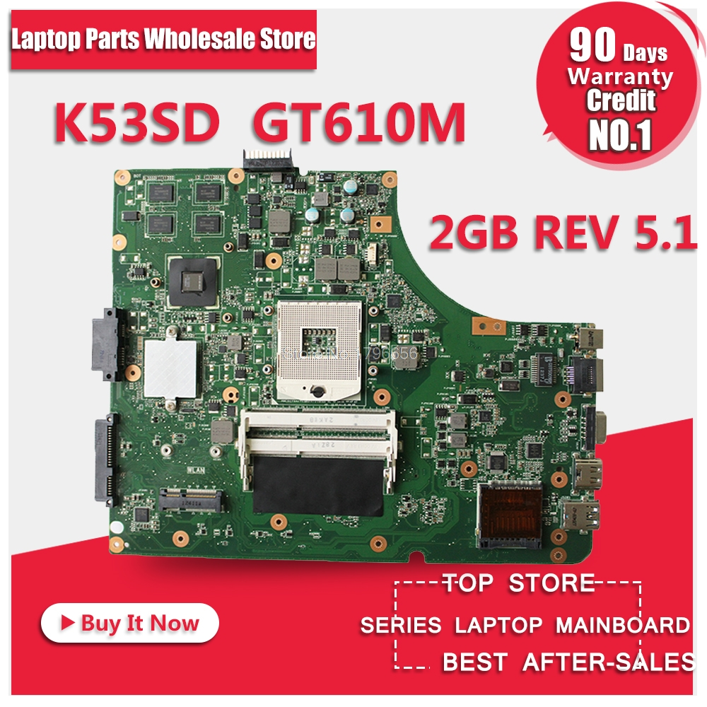 New!!! K53SD REV 5.1 laptop motherboard for Asus A53S X53S K53S K53SD 5.1 60-N3EMB1300-025 GT610M 2GB 100% tested motherboard