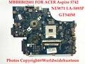 Original de alta qualidade para Acer Aspire 5742 G motherboard MBBRB02001 NEW71 LA-5893P DDR3 PGA989 GT540M totalmente testado