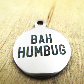 10pcs/lot-bah humbug stainless steel charms - Laser Engraved - Customized - DIY Charms Pendants image