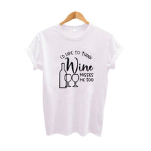 286a3e2db N.XINZHE Poleras De Mujer Moda 2018 I Like Think Wine Misses Me Too Hipster  Cotton
