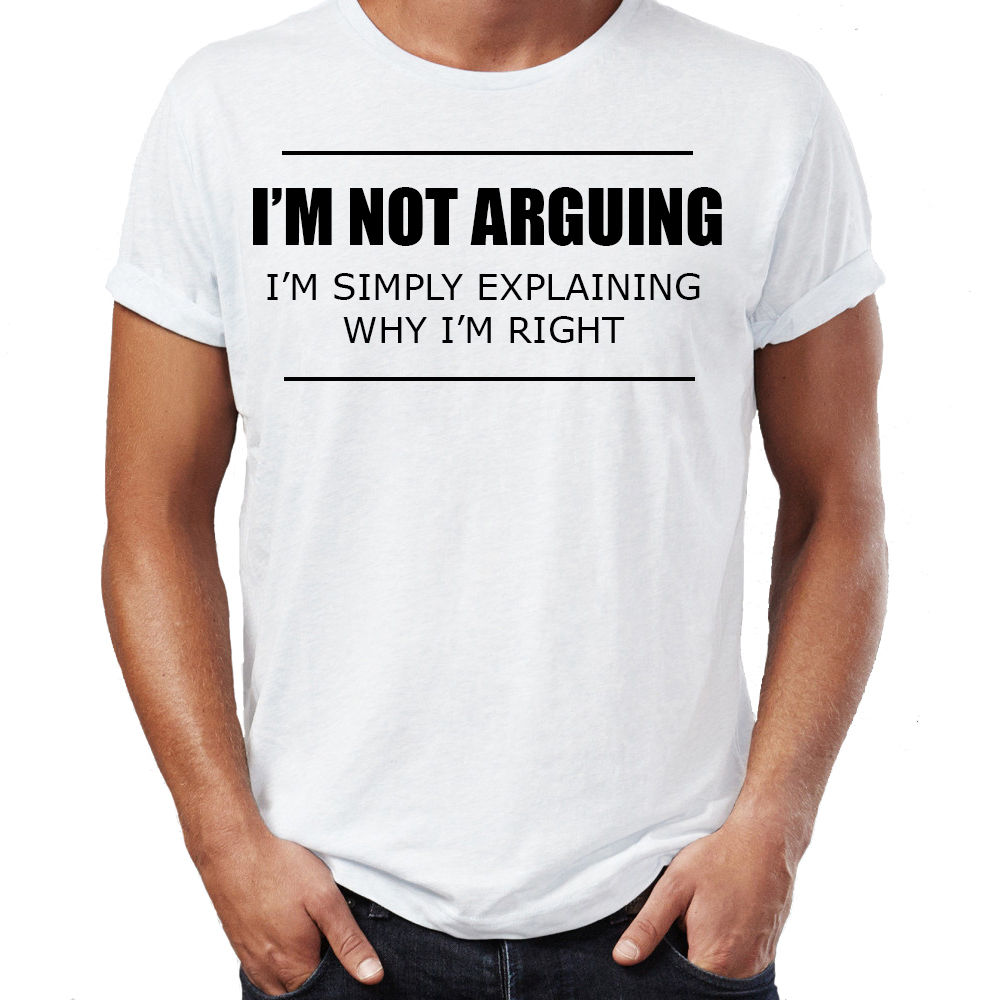Im Not Arguing Funny Slogan Printed Mens T-Shirt Tee Novelty Christmas Gift T Shirt Novelty Cool Tops MenS Short Sleeve