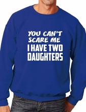 Cant Scare Me Have Two Daughters Sweatshirt Jumper Birthday Gift More Size and Color-E247