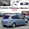 3 in1 Special Rear View Camera + Wireless Receiver + Mirror Monitor EASY DIY Parking System For Ford C-Max C Max CMax 2003~2011