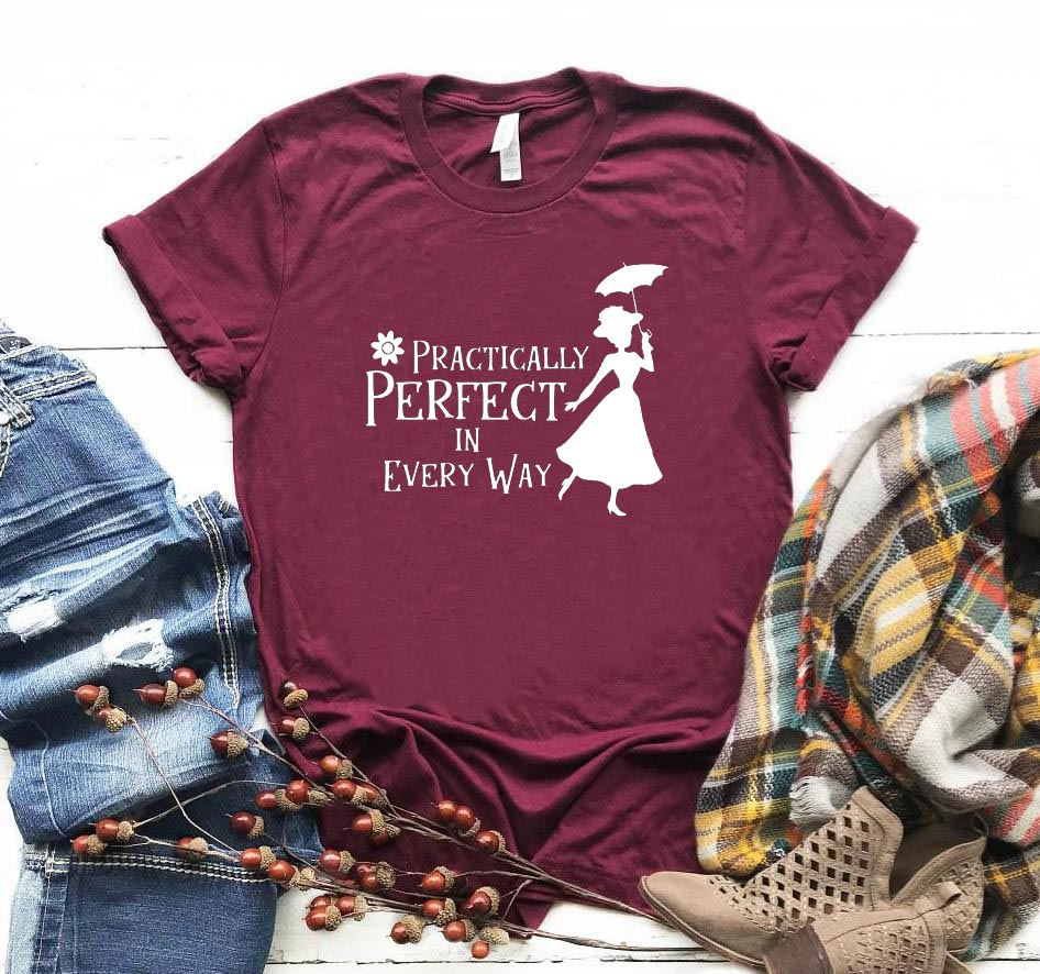 Practically Perfect In Every Way Print Women Tshirt Cotton Casual Funny T Shirt For Lady Girl Top Tee Hipster Drop Ship NA-188