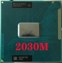 Intel pentium 2030m sr0zz portátil processador soquete g2 rpga988b notebook cpu 100% funcionando corretamente