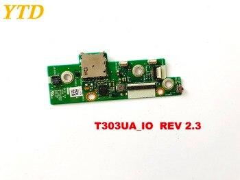 Original for ASUS T303UA  IO board T303UA_IO  REV 2.3 tested good free shipping