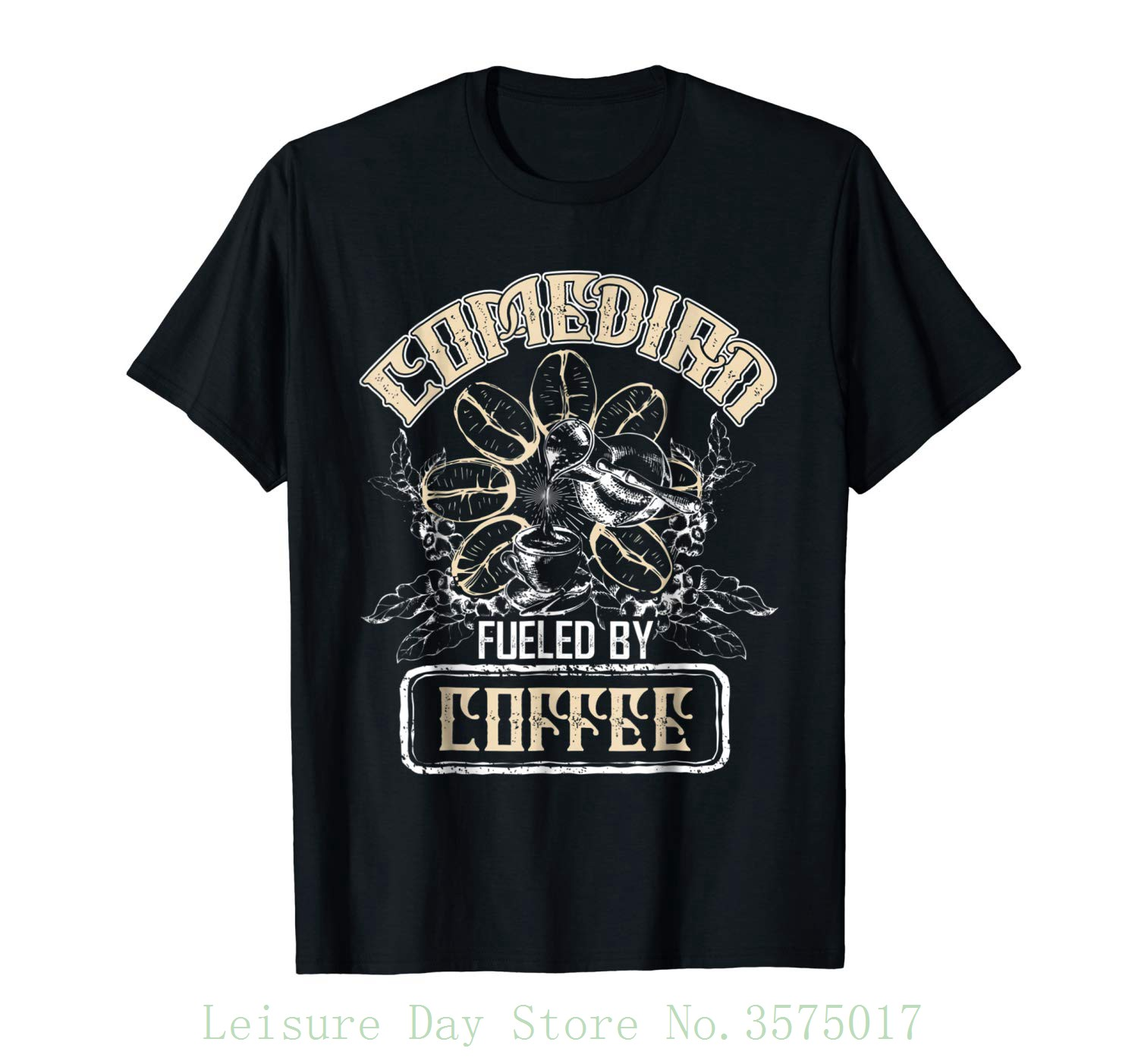 Comedian T Shirt , Fueled By Coffee T Shirt Summer Short Sleeve Shirts Tops S~3xl Big Size Cotton Tees Free Shipping image