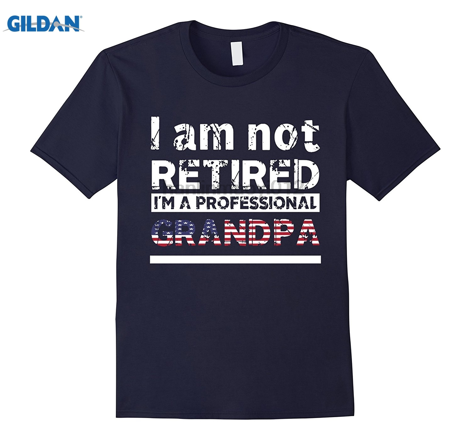 GILDAN Im Not Retired, Im A Professional Grandpa Father Day Gift Summer style cotton custom Mothers Day Ms. T-shirt