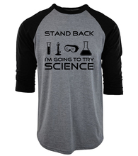Funny three-quarter sleeve T-Shirt For Scientists 2017 Stand Back I'm Going to Try Science camiseta summer raglan men cotton top