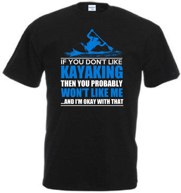 5cebc1d3e3 Summer Men Funny Kayaking T Shirt Gift If You Don'T Like Kayaking I Won'T  Like Youletter Printed Tee Shirt