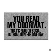 Custom Doormat You Read My Doormat. That's Enough Social Interaction For One Day. Decor Doormat Indoor/Outdoor Door Mat social interaction between grow finish pigs