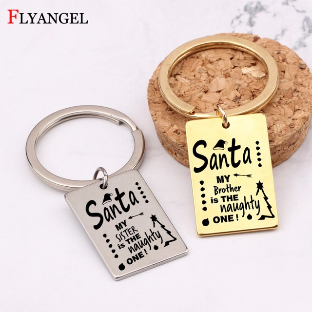 1PC Lovely My Sister Brother is the Naughty One Keychains Santa Christmas Key  Chain Keyring Women Men Family Car Bag Gifts 1b44007238