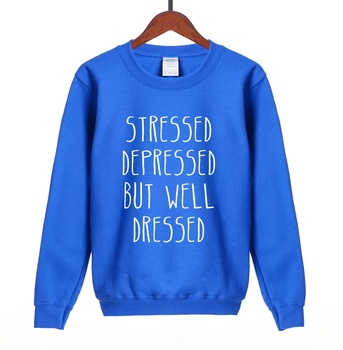 Stressed ,Depressed ,But Well Dressed Letters Print personalized women sweatshirts 2018 funny hoodies hip hop cool streetwear