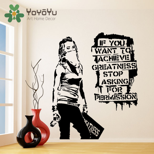 Wall Decal Banksy Vinyl If You Want to Achieve Greatness Stop Asking For Permission Street Graffit Home Decor Quote Mural NY-58