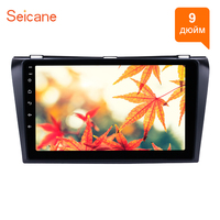 Seicane Car Multimedia Palyer For 2004 2005 2006 2007 2008 2009 Mazda 3 9 Inch Android 8.1/7.1 HD 1024*600 Touchscreen Car Radio