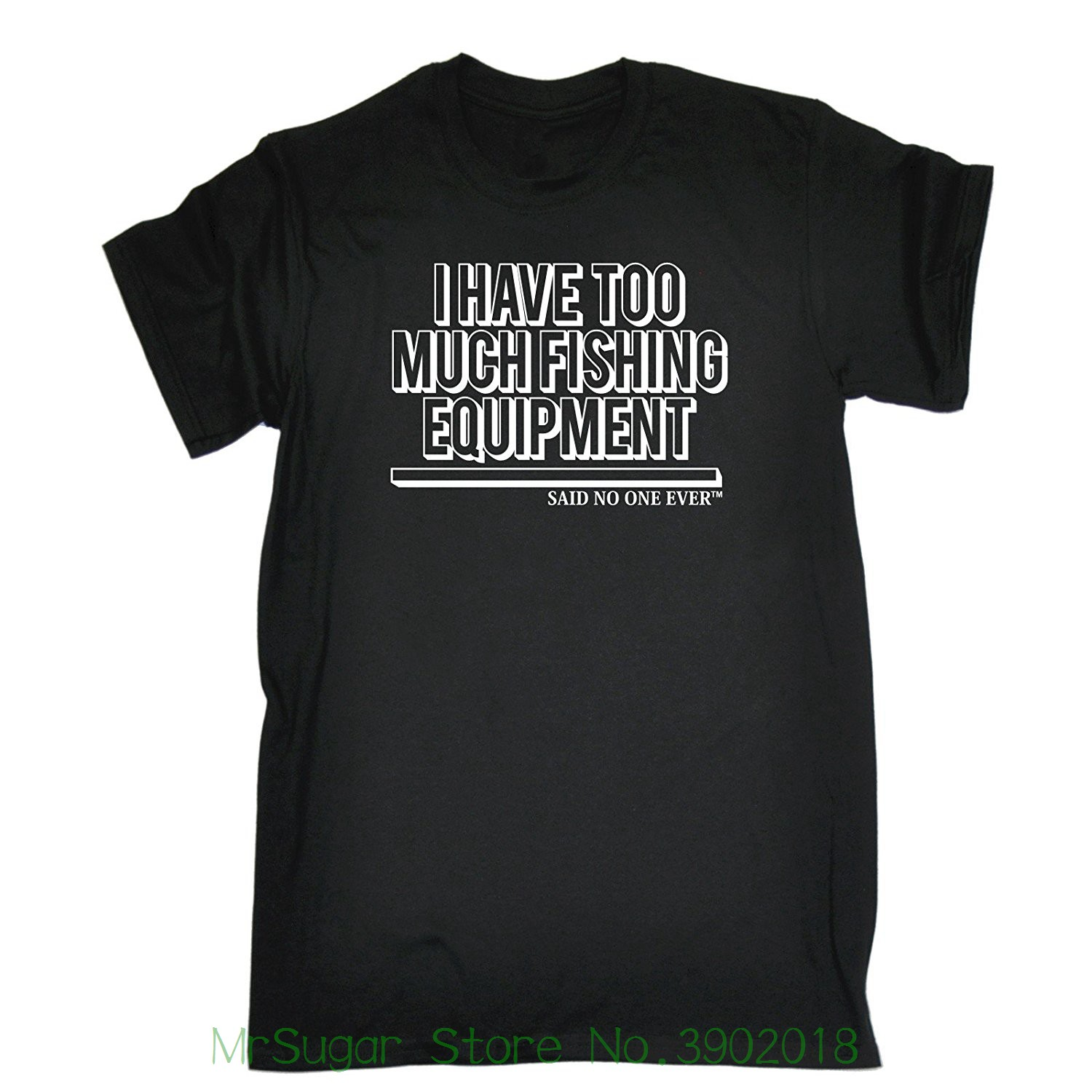Mens I Have Too Much Fisher Equipment Said No One Ever Loose Fit T-shirt T Shirt Fashion ...