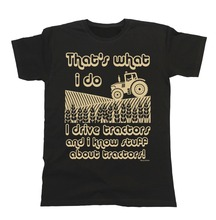 T Shirt Design Website Fashion That`S What I Do Drive & Know About Tractors Short O-Neck Shirts For Men