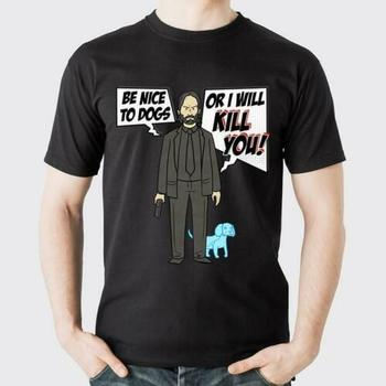 John Wick Be Nice To Dogs Or I Will Kill You T Shirt Black Cotton Men S-6XL