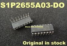 (2PCS)(5PCS)(10PCS) S1P2655A03 D0 S1P2655A03 DO SIP2655A03 D0 DIP 16