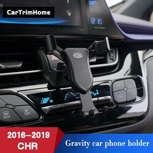Image 1 - C hr Zubehör Telefon Halter Für Toyota CHR 2016 2017 2018 2019 Gravity Mobile Handy Halter c  hr Air Vent Halterung Ständer