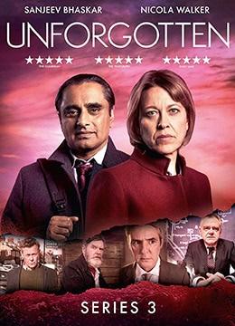 《不可遗忘 第三季》2018年英国剧情,犯罪,悬疑电视剧在线观看