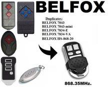 for BELFOX 7843, 7843-MINI, 7834-E, 7834-VA, HS-868mhz Remote Control Duplicator fixed code