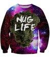 Nug Life Sweatshirt Weed Leaf Drug Galaxy Nebula Pull Women Jumper Men  Tops  Sweats Outerwear Streetwear Plus Size