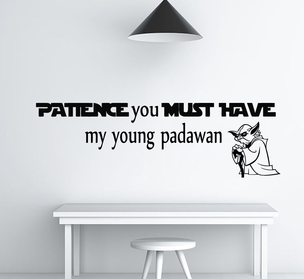 Aliexpress Star Wars Wall Decals Patience You Must Have My Yound Padawan Quote Room Nursery Decor Vinyl Sticker 89x25cm From Reliable