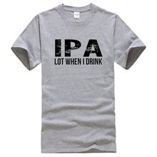 """IPA Lot When I Drink"" shirt"