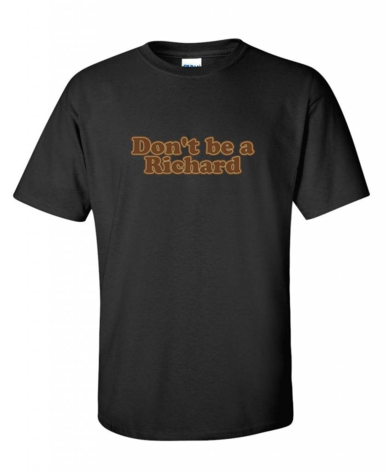 Brand+ 2017 Newest Summer Color Don't Be A Richard Offensive Rude Gift Idea Mens Novelty Very Funny T-Shirt