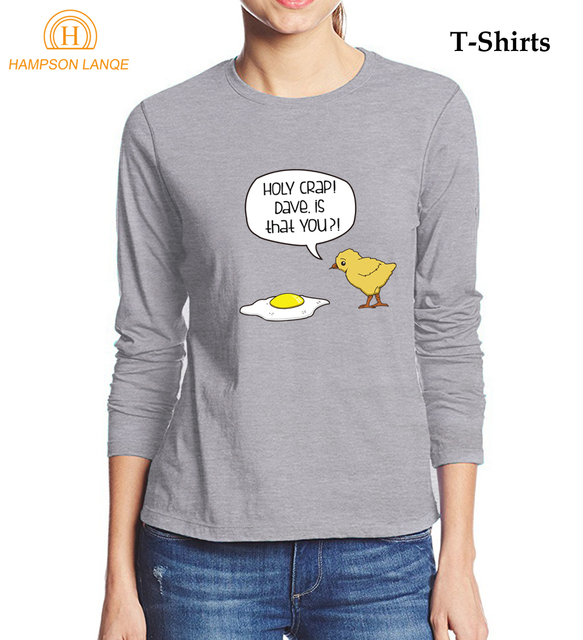 e91d9750a Dave Is That You   Funny Chicken   Eggs Printed T Shirt For Lady 2017  Novelty Autumn 100% Cotton Long Sleeve T-Shirt