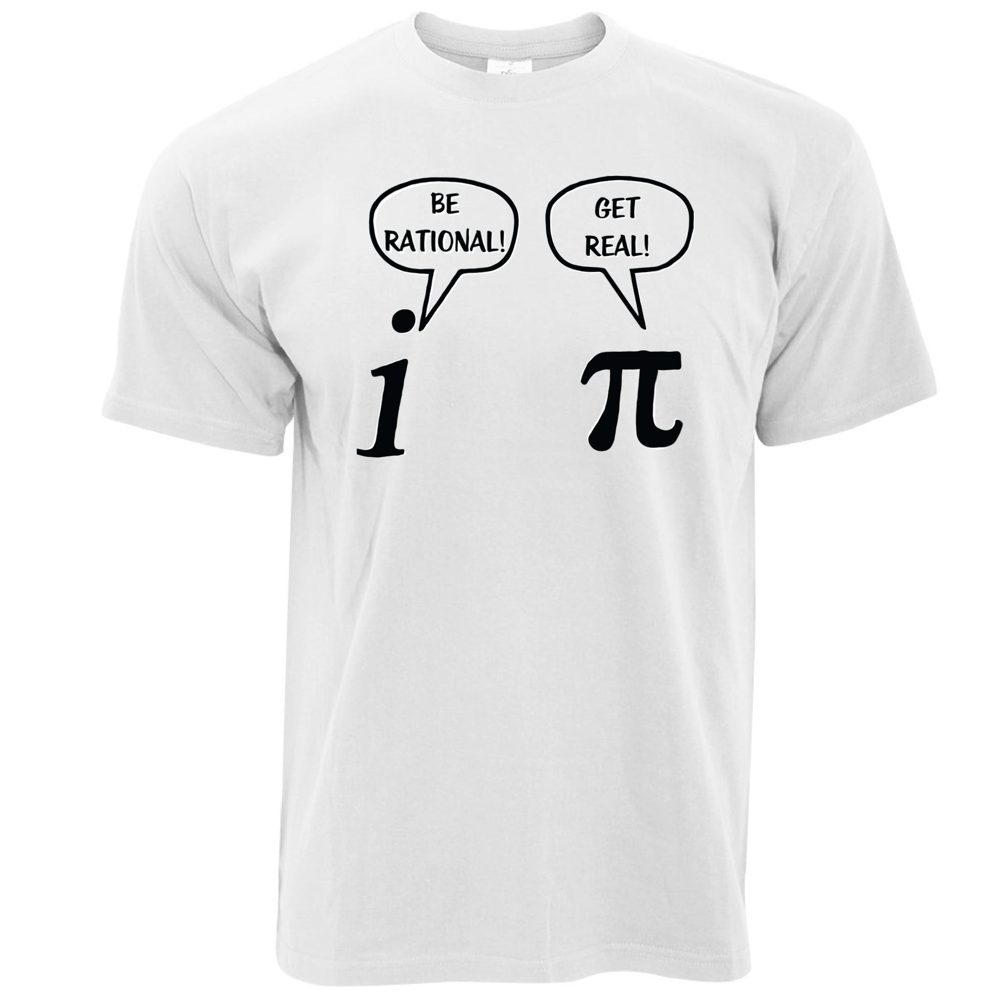 High Quality T Shirts Short Crew Neck Be Rational, Get Real! Maths Science Geeky Joke Pun Pi Best Friend Mens Shirts